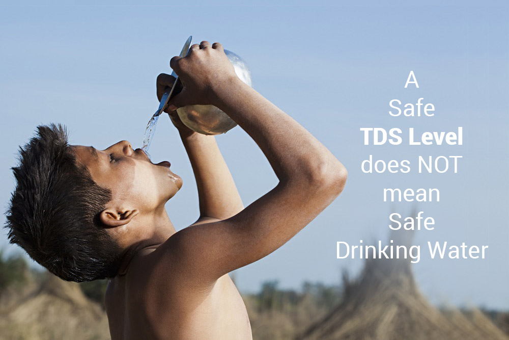 A Safe TDS Level does NOT mean Safe Drinking Water